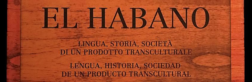 EL HABANO, Lengua, Historia, Sociedad de un Producto Transcultural