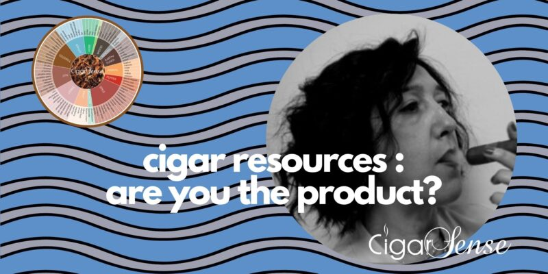 Cigar resources : are you the product?